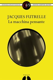 La macchina pensante ebook by Jacques Futrelle