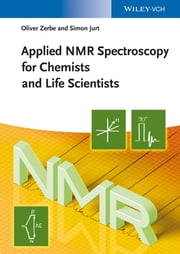 Applied NMR Spectroscopy for Chemists and Life Scientists ebook by Oliver Zerbe,Simon Jurt