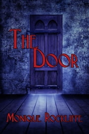The Door ebook by Monique Rockliffe