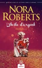 Féeries (Tome 2) - L'étoile d'argent ebook by Nora Roberts, Sylvie Del Cotto