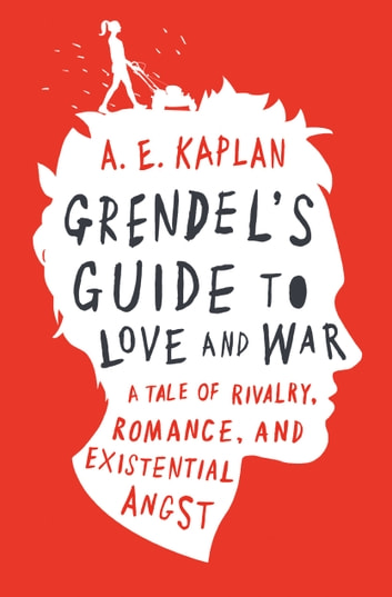 Grendel's Guide to Love and War ebook by A. E. Kaplan