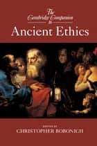 The Cambridge Companion to Ancient Ethics ebook by Christopher Bobonich