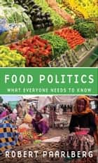 Food Politics ebook by Robert Paarlberg