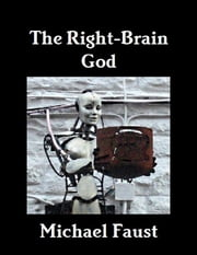 The Right-Brain God ebook by Michael Faust