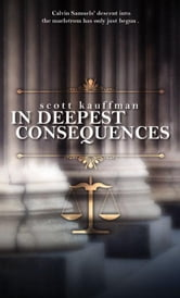 In Deepest Consequences ebook by Kaufmann, Scott