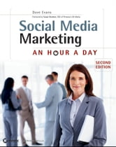 Social Media Marketing - An Hour a Day ebook by Dave Evans