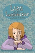 Lisa and the Lacemaker - The Graphic Novel - An Asperger Adventure eBook by Kathy Hoopmann, Mike Medaglia