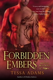 Forbidden Embers - A Dragon's Heat Novel ebook by Tessa Adams