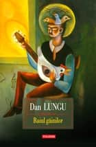 Raiul gainilor ebook by Dan Lungu