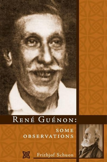 René Guénon: Some Observations ebook by Frithjof Schuon