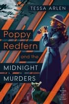 Poppy Redfern and the Midnight Murders eBook by Tessa Arlen