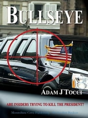 Bullseye ebook by Adam J. Tocci