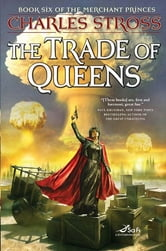 The Trade of Queens - Book Six of the Merchant Princes ebook by Charles Stross