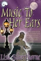 Music to Her Ears ebook by Lisa Silverthorne