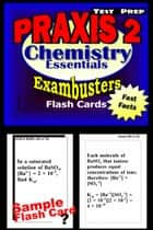 PRAXIS II Chemistry Test Prep Review--Exambusters Flash Cards - PRAXIS II Exam Study Guide ebook by PRAXIS II Exambusters