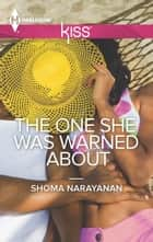 The One She Was Warned About ebook by Shoma Narayanan