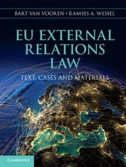 EU External Relations Law - Text, Cases and Materials ebook by Dr Bart Van Vooren,Professor Ramses A. Wessel