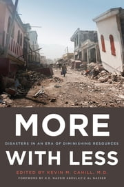 More with Less: Disasters in an Era of Diminishing Resources ebook by Kevin M. Cahill,H. E. Nassir Abdulaziz Al-Nasser