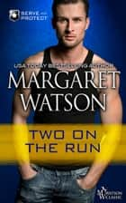 Two on the Run ebook by Margaret Watson