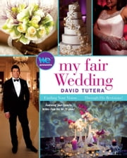 My Fair Wedding - Finding Your Vision . . . Through His Revisions! ebook by David Tutera