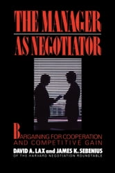 Manager as Negotiator ebook by David A. Lax