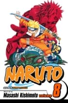 Naruto, Vol. 8 - Life-And-Death Battles ebook by Masashi Kishimoto