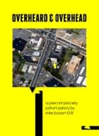 Overheard & Overhead ebook by Mike Bozart