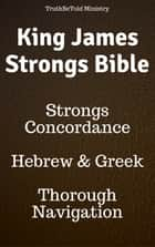 King James Strongs Bible - Strongs Concordance ebook by Joern Andre Halseth