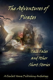 The Adventures of Pirates ebook by Zimbell House Publishing