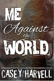Me Against the World ebook by Casey Harvell