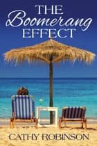 The Boomerang Effect ebook by Cathy Robinson