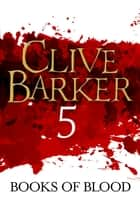 Books of Blood Volume 5 ebook by Clive Barker