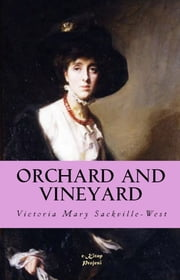 Orchard and Vineyard ebook by Victoria Mary Sackville-West