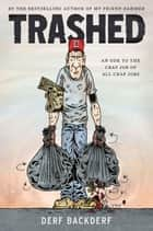 Trashed ebook by Derf Backderf