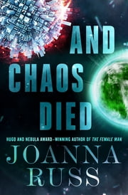 And Chaos Died ebook by Joanna Russ
