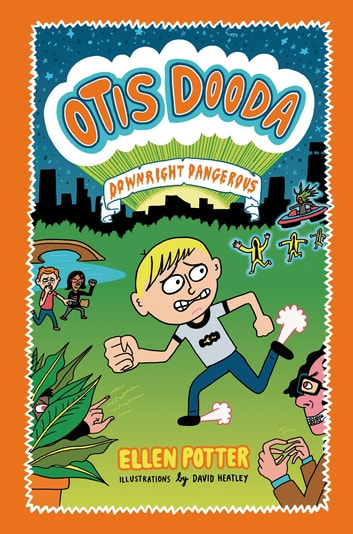 Otis Dooda: Downright Dangerous ebook by Ellen Potter