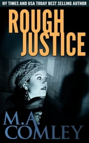 Rough Justice ebook by M A Comley