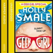 Sunny Side Up (Geek Girl Special, Book 2) audiobook by Holly Smale
