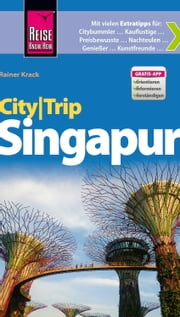 Reise Know-How CityTrip Singapur ebook by Rainer Krack