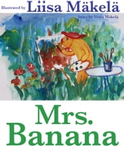 Mrs. Banana ebook by Venla Mäkelä