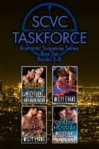 SCVC Taskforce Romantic Suspense Series Box Set 5-8 ebook by Misty Evans