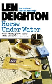 Horse Under Water ebook by Len Deighton