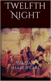 Twelfth Night ebook by William Shakespeare,William Shakespeare,William Shakespeare,William Shakespeare