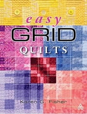 eBook Easy Grid Quilts ebook by Fisher, Karen G
