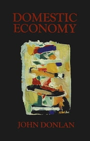 Domestic Economy ebook by John Donlan