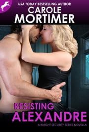 Resisting Alexandre (Knight Security 0.5) ebook by Carole Mortimer