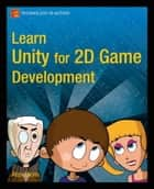 Learn Unity for 2D Game Development ebook by Alan  Thorn