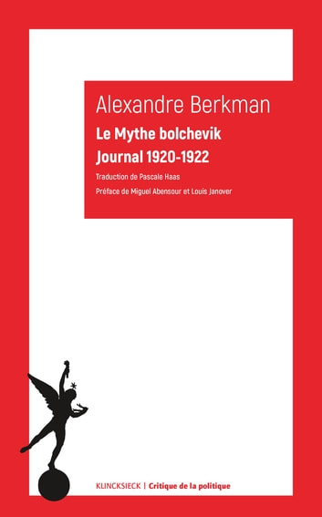 Le Mythe bolchevik - Journal 1920-1922 ebook by Alexander Berkman,Miguel Abensour,Louis Janover