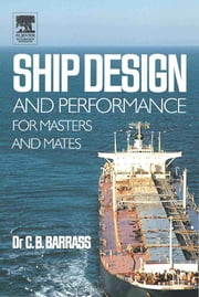 Ship Design and Performance for Masters and Mates ebook by Barrass, Bryan