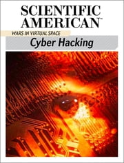 Cyber Hacking - Wars in Virtual Space ebook by Scientific American Editors